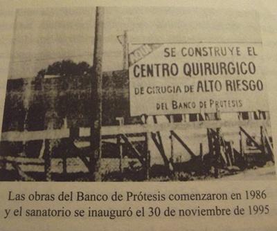 Las obras del Banco de Prótesis comenzaron en 1986  y el sanatorio se inauguró el 30 de noviembre de º1995