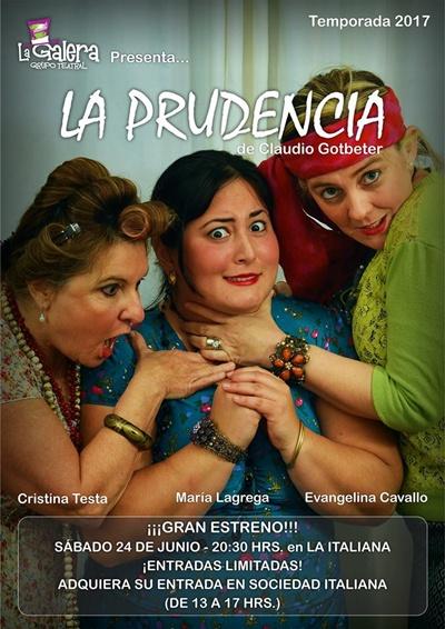 El día sábado con entradas agotadas el Grupo Teatral la Galera presentó   la obra La Prudencia. Debido al éxito y a pedido del público el próximo  sábado 1º de julio se presentarán en la Asociación Italiana